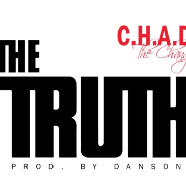 "Chad The Change ""The Truth"""